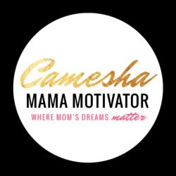 Camesha Mama Motivator