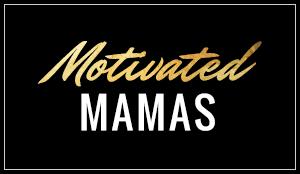 Motivated Mamas