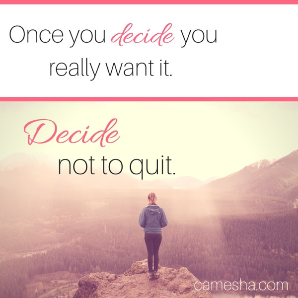 Once you decide you really want it.