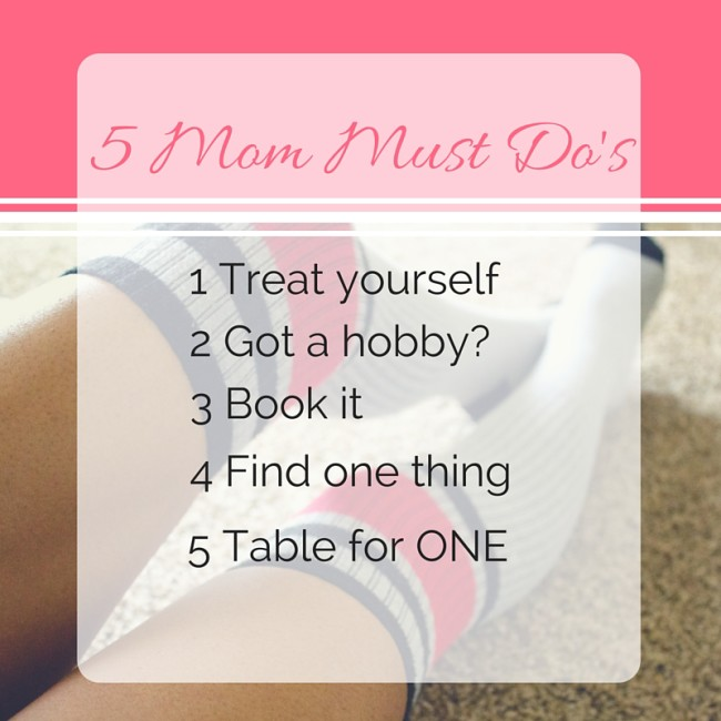 5 Mom Must Do's