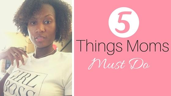 5 Things Moms