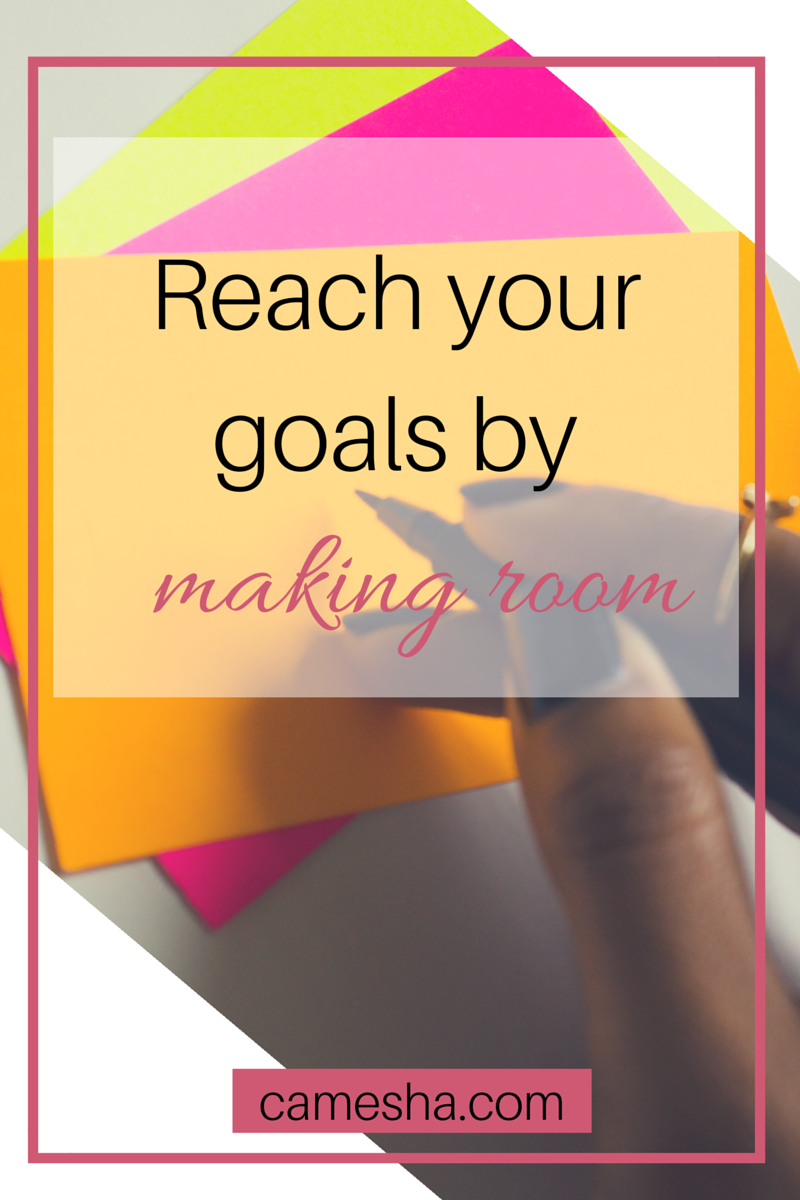 To reach your goals, you've got to make some room.  Let's start with a little Spring cleaning.