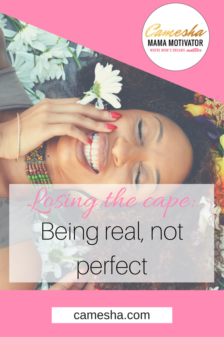Once you realize you only need to be real, not perfect - game changer!